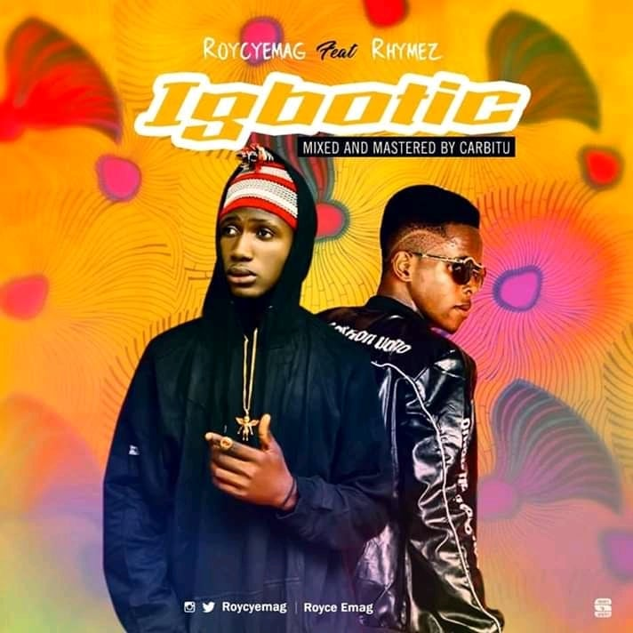 Roycy Emag ft Rhymez - Igbotic
